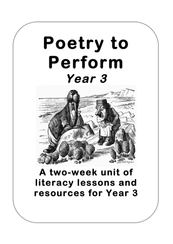 Classic Performance Poetry Unit Year 3 (Lewis Carroll) by