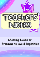 Choosing-Nouns-or-Pronouns-to-Avoid-Repetition-Teachers'-Notes.pdf
