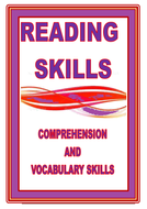 READING SKILLS:   COMPREHENSION AND VOCABULARY SKILLS