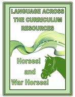 HORSES AND WAR HORSES :  A  CROSS CURRICULAR THEME