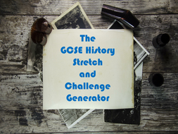 The GCSE History Stretch and Challenge Generator