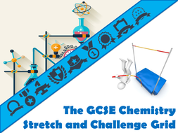 The GCSE Chemistry Stretch and Challenge Grid