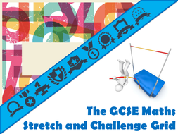 The GCSE Maths Stretch and Challenge Grid