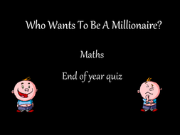 End of year 'Who want to be a millionaire' style quiz