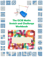 The GCSE Maths Stretch and Challenge Workbook