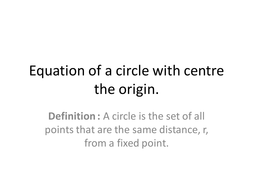 Equation-of-a-circle-with-centre-the-origin.ppt