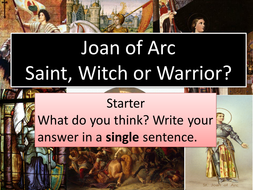 Joan of Arc; Saint, Witch or Warrior?