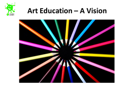 a vision for art education presentation updated by starteducation