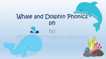 Whale and Dolphin Phonic Activities - Digraphs Wh and Ph