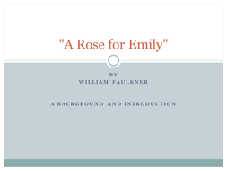 A-Rose-for-Emily.ppt