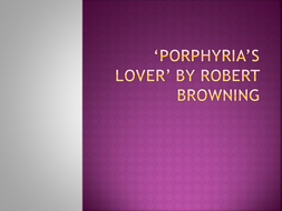 Porphyria-s-Lover--by-Robert-Browning.pptx