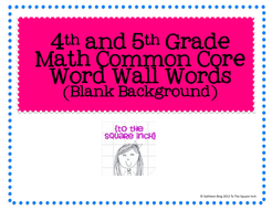 4th and 5th Grade Math Common Core Word Wall Words- Blank Background