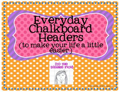 Classroom Management Tips: Classroom Chalkboard Headers