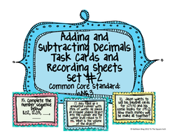Adding and Subtracting Decimals Task Cards & Recording Sheets Set #2 CCS 6.NS.3