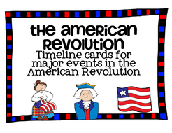 major events in the american revolution timeline cards by katembee
