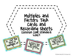 Multiples and Factors Task Cards and Recording Sheets CCS: 6.NS.4