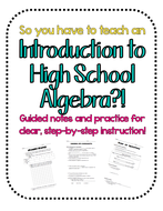So you have to teach an Intro to High School Algebra?! Notes & Practice