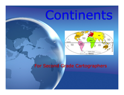 Continents - For Second Grade Cartographers