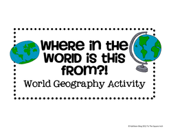 Where in the World is this from?! *World Geography Activity*