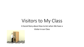 Visitors to My Class:  A Social Story on How to Act When he have a Visitor in our Class