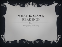 Close Reading - What is it?  How do I do it?