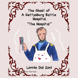 Gettysburg Collection: The Hospital- The Battle of Gettysburg and the Ghosts that are still there