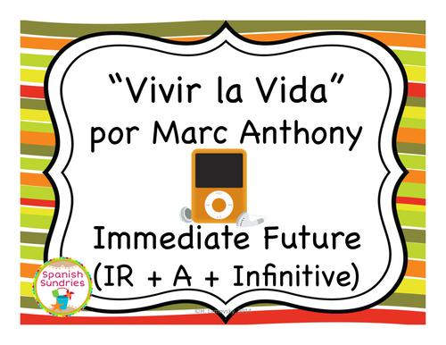 Vivir la Vida The Immediate Future Tense IR A Infinitive – Ir a Infinitive Worksheet