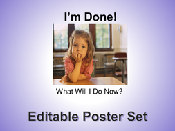 I'm Done! Now What? Editable Posters