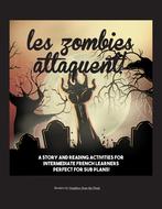 Les Zombies attaquent! - passé composé/imparfait reading - great for sub plans!