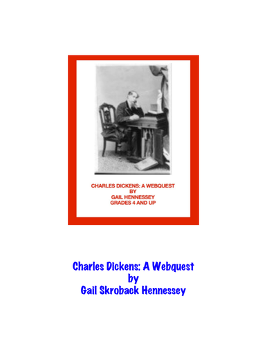Featured Author Gail Hennessey Charles Dickens: A Webquest