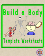Build a Body, Skeleton and Organs Anatomy Template STEAM Worksheets