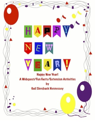 Featured Author Gail Hennessey New Year's Eve Webquest! Learn about the history of New Year's around the world