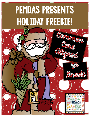 Holiday Celebrations: Christmas PEMDAS Presents- 5th Grade Order of Operations FREEBIE