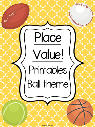 place value printables ball theme by mmckenna85 teaching resources tes. Black Bedroom Furniture Sets. Home Design Ideas