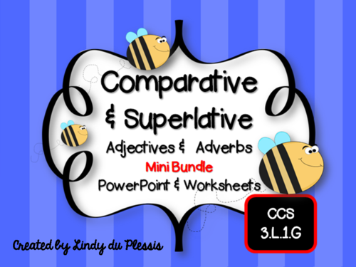 Comparative Superlative Adjectives Adverbs By Lindylovestoteach