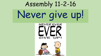 Never Give Up Assembly Teaching Resources