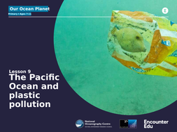 Slideshow 9: The Pacific Ocean and plastic pollution.pptx