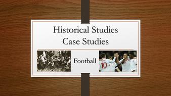 A2 PE OCR - Historical Studies: Football Case Study Powerpoint Presentation