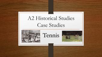 A2 PE OCR - Historical Studies: Tennis case study powerpoint presentation