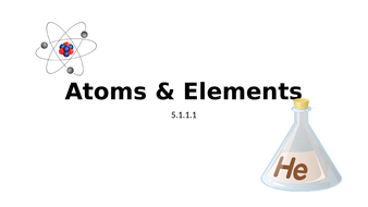 5.1.1.1-Atoms-and-Elements.pptx