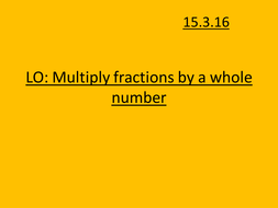 Multiplying fractions by a whole number KS2