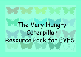 The Very Hungry Caterpillar Activities and Resource Pack for EYFS/KS1