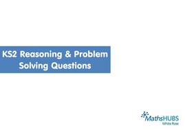 KS2-Reasoning-and-Problem-Solving-Questions---White-Rose-Maths-Hub---Twitter-March-2016.pdf