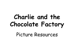 Charlie-and-the-Chocolate-Factory---pictures.pptx
