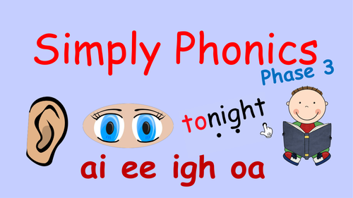 Phase 3 Phonics - Powerpoint with ai, ee, igh and oa and Tricky Words Revision and Blending