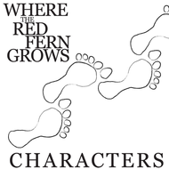 WHERE THE RED FERN GROWS Characters Organizer (by Wilson