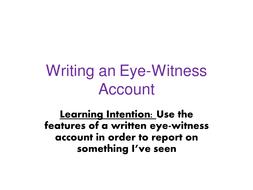 Writing an Eye-Witness Account