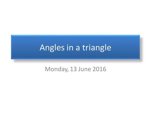 Angles in a Triangle & Angles in a Quadrilateral