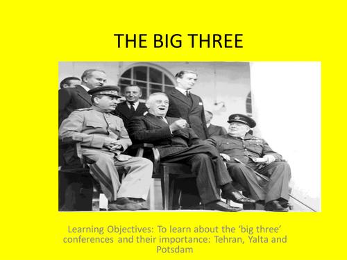 The Grand Alliance and the Big Three: Tehran, Yalta and Postdam