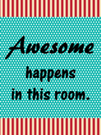 Awesome Happens in this Room Poster/Sign FREE! Carnival Theme Turquoise Red